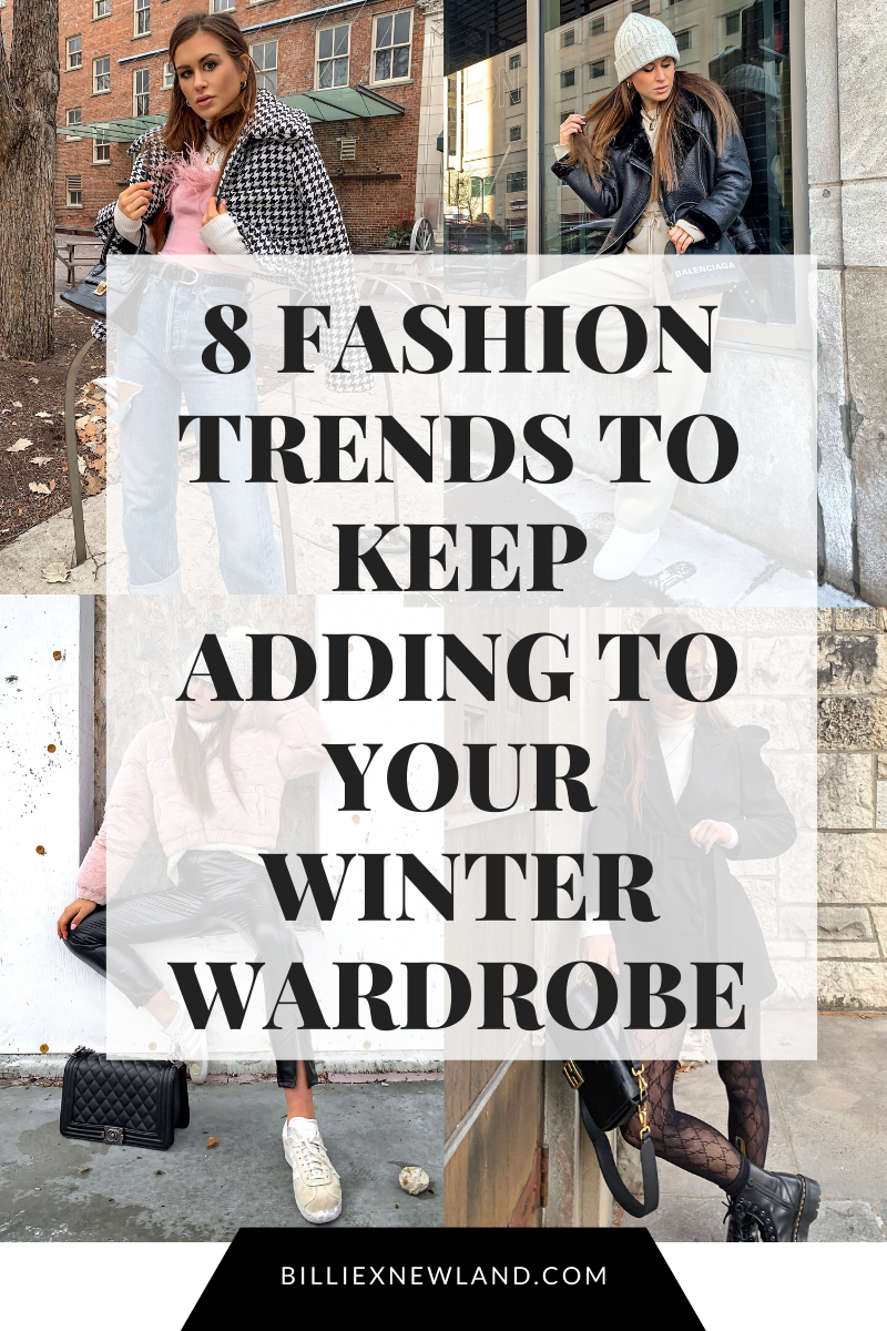 8 Trends To Keep Adding To Your Winter Wardrobe Now